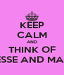 KEEP CALM AND THINK OF JESSE AND MAXI - Personalised Poster A4 size