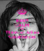 KEEP CALM AND Think of Julian Casablancas - Personalised Poster A4 size