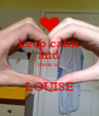 keep calm and think of  LOUISE - Personalised Poster A4 size