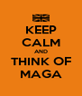KEEP CALM AND THINK OF MAGA - Personalised Poster A4 size