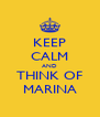 KEEP CALM AND THINK OF MARINA - Personalised Poster A4 size