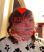KEEP CALM AND THINK OF SIAN - Personalised Poster A4 size