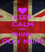 KEEP CALM AND THINK OLLY MURS - Personalised Poster A4 size