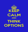 KEEP CALM AND THINK OPTIONS - Personalised Poster A4 size