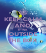 KEEP CALM AND THINK OUTSIDE THE BOX - Personalised Poster A4 size