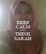 KEEP CALM AND THINK SARAH - Personalised Poster A4 size