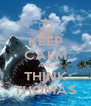 KEEP CALM AND THINK THOMAS - Personalised Poster A4 size