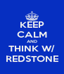 KEEP CALM AND THINK W/ REDSTONE - Personalised Poster A4 size