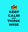 KEEP CALM AND THINK WISE - Personalised Poster A4 size