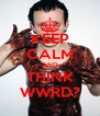 KEEP CALM AND THINK WWRD? - Personalised Poster A4 size