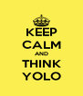 KEEP CALM AND THINK YOLO - Personalised Poster A4 size