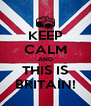 KEEP CALM AND THIS IS BRITAIN! - Personalised Poster A4 size