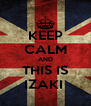 KEEP CALM AND THIS IS IZAKI  - Personalised Poster A4 size