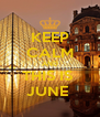 KEEP CALM AND THIS IS  JUNE  - Personalised Poster A4 size