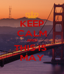 KEEP CALM AND THIS IS  MAY - Personalised Poster A4 size