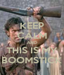 KEEP CALM AND THIS IS MY BOOMSTICK - Personalised Poster A4 size