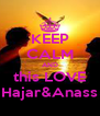 KEEP CALM AND this LOVE Hajar&Anass - Personalised Poster A4 size