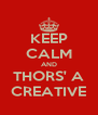 KEEP CALM AND THORS' A CREATIVE - Personalised Poster A4 size