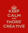 KEEP CALM AND THORS' CREATIVE - Personalised Poster A4 size