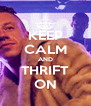KEEP CALM AND THRIFT ON - Personalised Poster A4 size