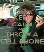 KEEP CALM AND THROW A CELL PHONE - Personalised Poster A4 size