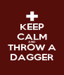 KEEP CALM AND THROW A DAGGER - Personalised Poster A4 size