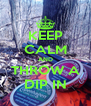 KEEP CALM AND THROW A DIP IN - Personalised Poster A4 size