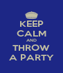 KEEP CALM AND THROW A PARTY - Personalised Poster A4 size