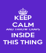 KEEP CALM AND THROW CRAPS INSIDE THIS THING - Personalised Poster A4 size