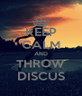 KEEP CALM AND THROW DISCUS - Personalised Poster A4 size