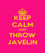 KEEP CALM AND THROW JAVELIN - Personalised Poster A4 size