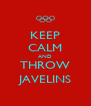 KEEP CALM AND THROW JAVELINS - Personalised Poster A4 size