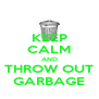 KEEP CALM AND THROW OUT GARBAGE - Personalised Poster A4 size