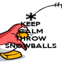 KEEP CALM AND THROW SNOWBALLS - Personalised Poster A4 size
