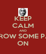 KEEP CALM AND THROW SOME PAC ON - Personalised Poster A4 size