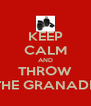 KEEP CALM AND THROW THE GRANADE - Personalised Poster A4 size