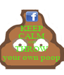 KEEP CALM AND THROW your own poop - Personalised Poster A4 size
