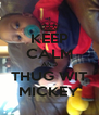 KEEP CALM AND THUG WIT MICKEY - Personalised Poster A4 size