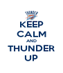 KEEP CALM AND THUNDER UP - Personalised Poster A4 size
