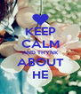 KEEP CALM AND THYNK ABOUT HE - Personalised Poster A4 size