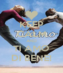KEEP CALM AND TI AMO DI BENE! - Personalised Poster A4 size