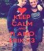 KEEP CALM AND TI AMO ERIK <3 - Personalised Poster A4 size