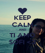 KEEP CALM AND TI AMO SOFI <3 - Personalised Poster A4 size