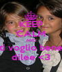 KEEP CALM AND ti voglio bene dilee <3 - Personalised Poster A4 size