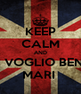KEEP CALM AND TI VOGLIO BENE MARI  - Personalised Poster A4 size