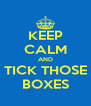 KEEP CALM AND TICK THOSE BOXES - Personalised Poster A4 size