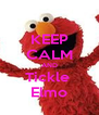 KEEP CALM AND Tickle  Elmo - Personalised Poster A4 size