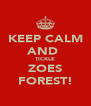 KEEP CALM AND  TICKLE ZOES FOREST! - Personalised Poster A4 size