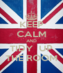 KEEP CALM AND TIDY  UP THE ROOM - Personalised Poster A4 size