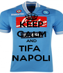 KEEP CALM AND TIFA  NAPOLI - Personalised Poster A4 size